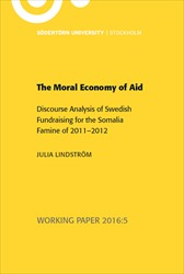 Omslag för The Moral Economy of Aid: Discourse Analysis of Swedish Fundraising for the Somalia Famine of 2011–2012