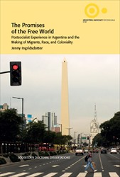 Omslag för The Promises of the Free World: Postsocialist Experience in Argentina and the Making of Migrants, Race, and Coloniality