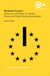 Omslag för Mediated Europes: Discourse and Power in Ukraine, Russia and Poland During Euromaidan