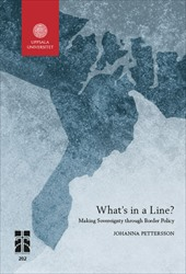 Omslag för What's in a Line?: Making Sovereignty through Border Policy
