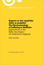 Omslag för Rapport av den empiriska delen av projektet <em>The Phenomenology of Suffering in Medicine: Explorations in the Baltic Sea Region </em>vid Södertörns högskola