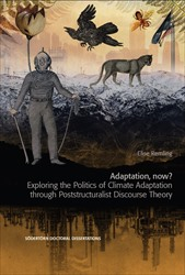 Omslag för Adaptation, now?: Exploring the Politics of Climate Adaptation through Poststructuralist Discourse Theory