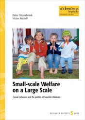 Omslag för Small-scale welfare on a large scale: social cohesion and the politics of swedish childcare
