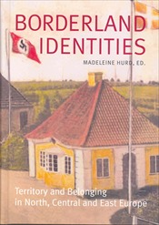 Omslag för Borderland Identities: Territory and Belonging in Central, North and East Europe