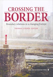Omslag för Crossing the Border: Boundary Relations in a Changing Europe