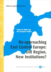 Omslag för Re-approaching East Central Europe: old region, new institutions?