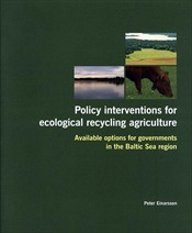Omslag för Policy interventions for ecological recycling agriculture: available options for governments in the Baltic Sea region