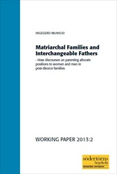 Omslag för Matriarchal families and interchangeable fathers: How discourses on parenting allocate positions to women and men in post-divorce families