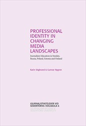Omslag för Professional Identity in Changing Media Landscapes: Journalism Education in Sweden, Russia, Poland, Estonia and Finland