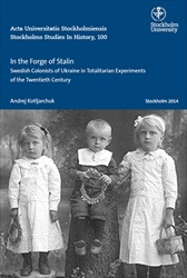 Omslag för In the Forge of Stalin: Swedish Colonists of Ukraine in Totalitarian Experiments of the Twentieth Century