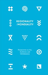 Omslag för Regionality/Mondiality: Perspectives on Art, Aesthetics and Globalization