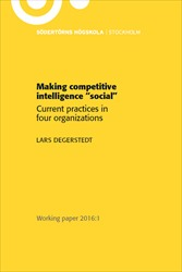 "Omslag för Making competitive intelligence ""social"": Current practices in four organizations"