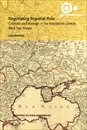 Omslag för Negotiating Imperial Rule: Colonists and Marriage in the Nineteenth-century Black Sea Steppe